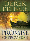 The Promise of Provision (eBook): Living and Giving from God&#39;s Abundant Supply